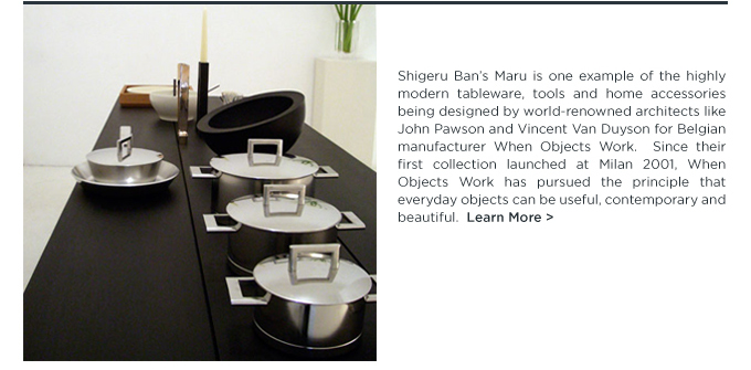 When Objects Work, modern home accessories, contemporary flatware, contemporary cookware