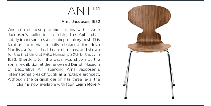 Flora and Fauna Ant Chair Arne Jacobsen fritz hansen suite ny