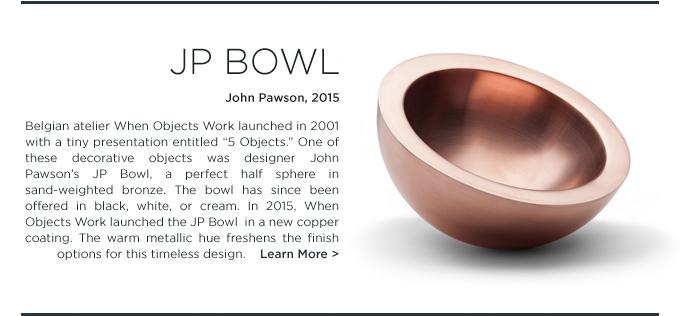John Pawson JP Bowl copper when objects work belgian modern home accessories metallic
